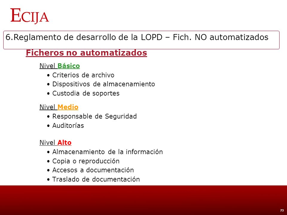 6.Reglamento de desarrollo de la LOPD – Fich. NO automatizados