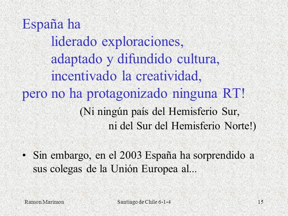 España ha. liderado exploraciones,. adaptado y difundido cultura,