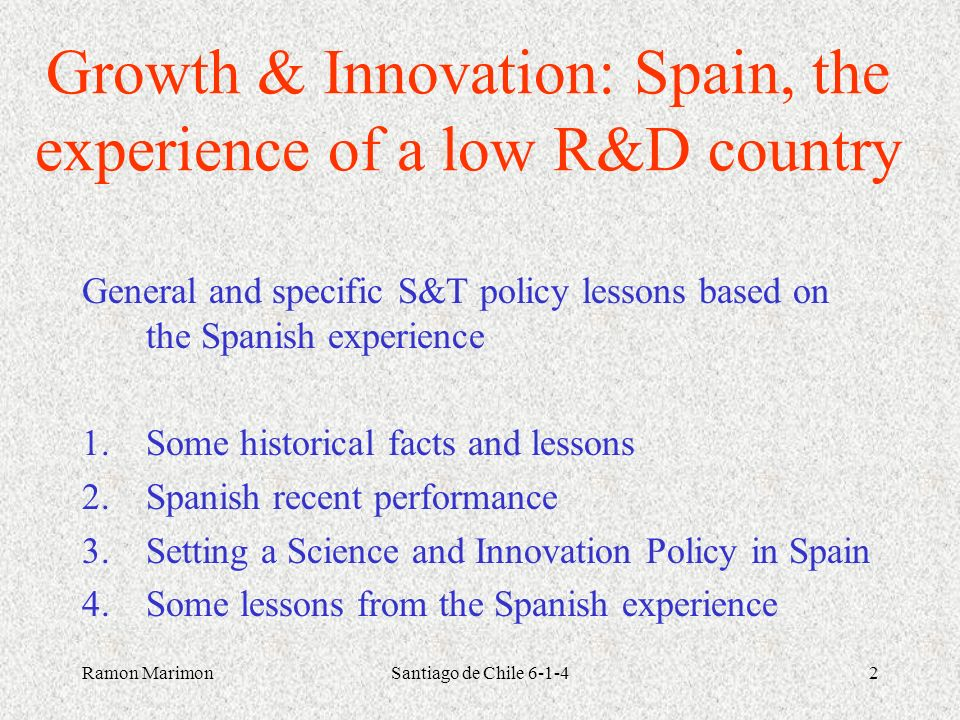 Growth & Innovation: Spain, the experience of a low R&D country