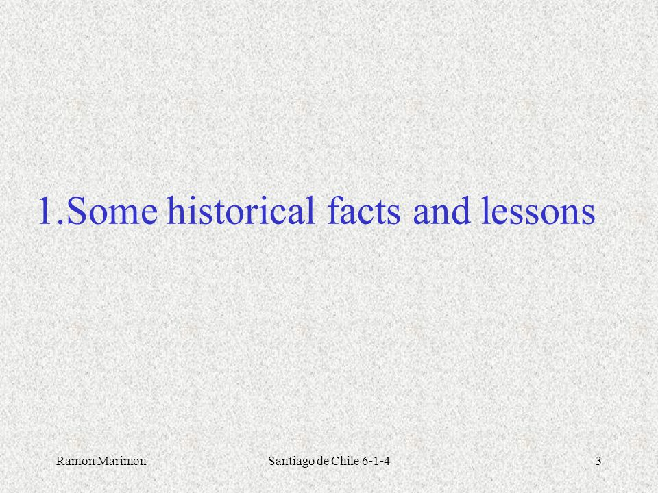 1.Some historical facts and lessons