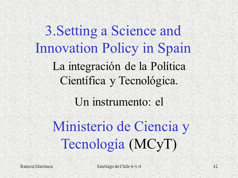 3.Setting a Science and Innovation Policy in Spain