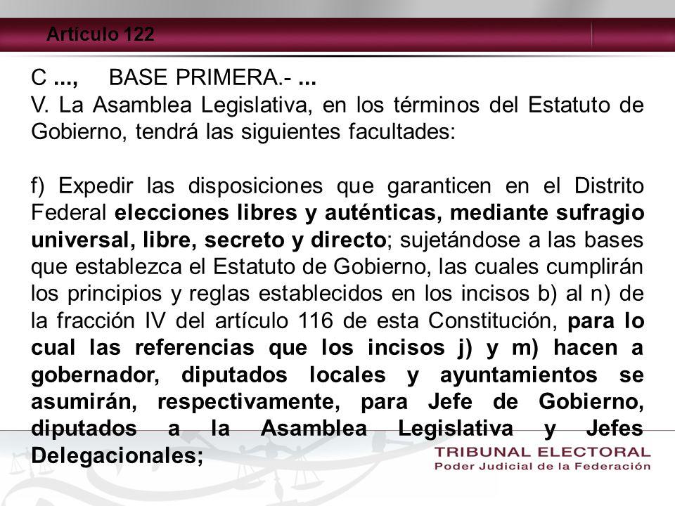 Artículo 122 C ..., BASE PRIMERA.- ... V. La Asamblea Legislativa, en los términos del Estatuto de Gobierno, tendrá las siguientes facultades: