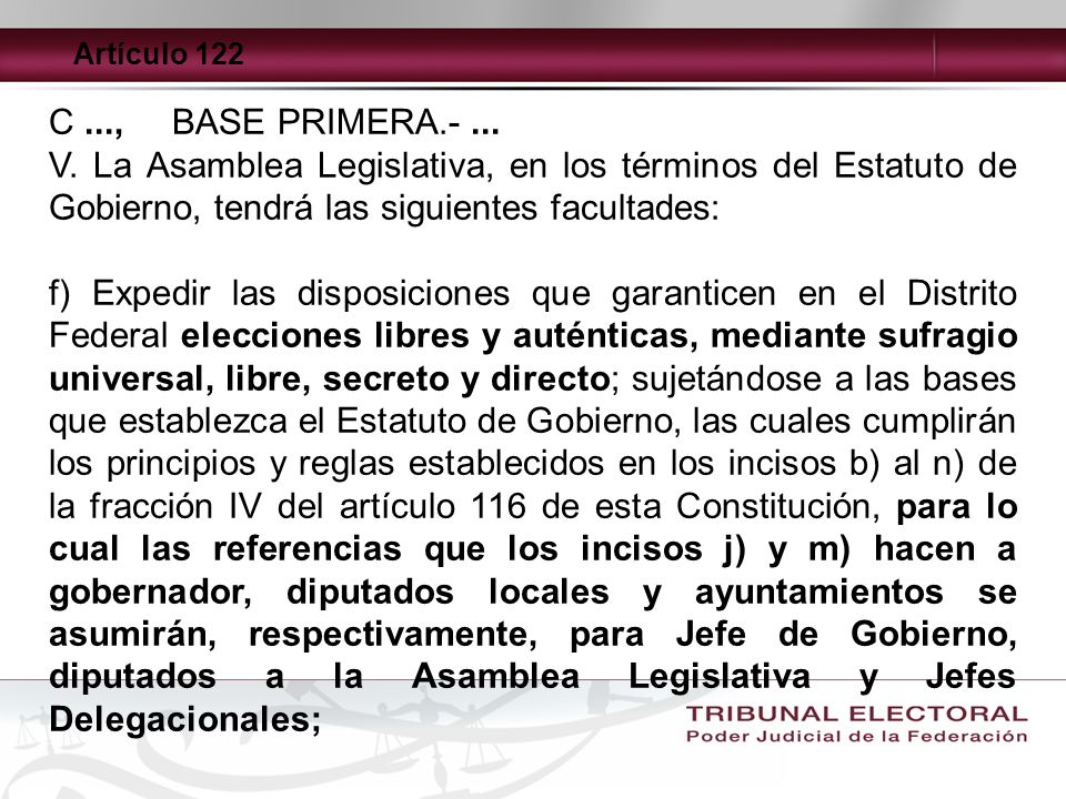 Artículo 122C ..., BASE PRIMERA.- ... V. La Asamblea Legislativa, en los términos del Estatuto de Gobierno, tendrá las siguientes facultades: