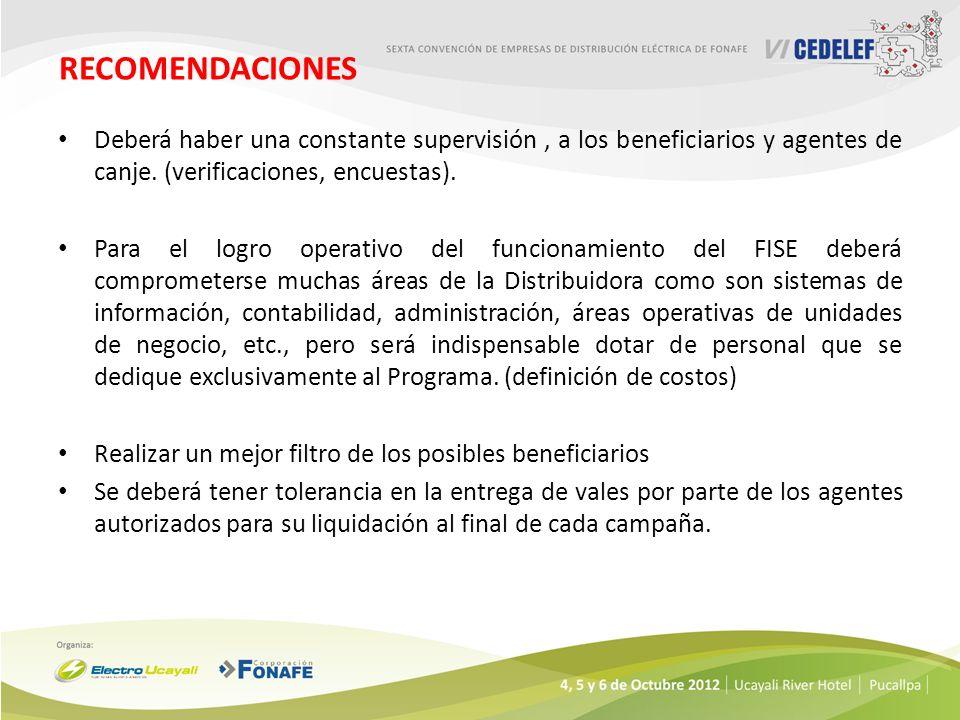 RECOMENDACIONES Deberá haber una constante supervisión , a los beneficiarios y agentes de canje. (verificaciones, encuestas).