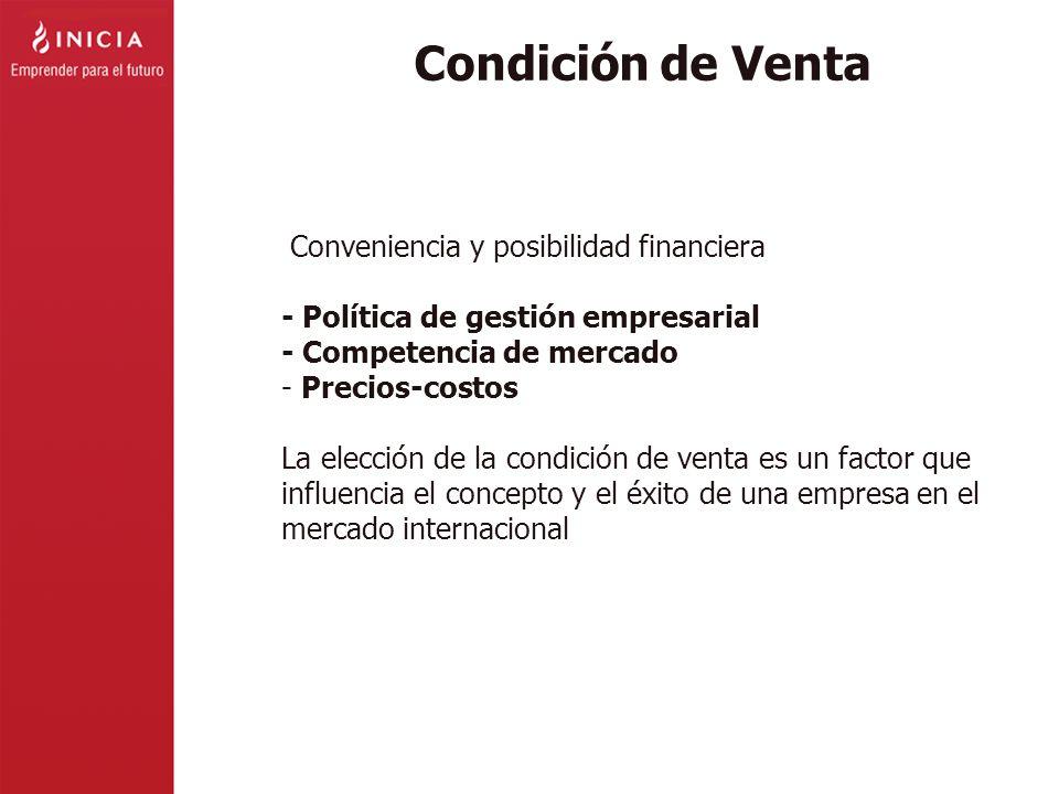 Condición de Venta Conveniencia y posibilidad financiera
