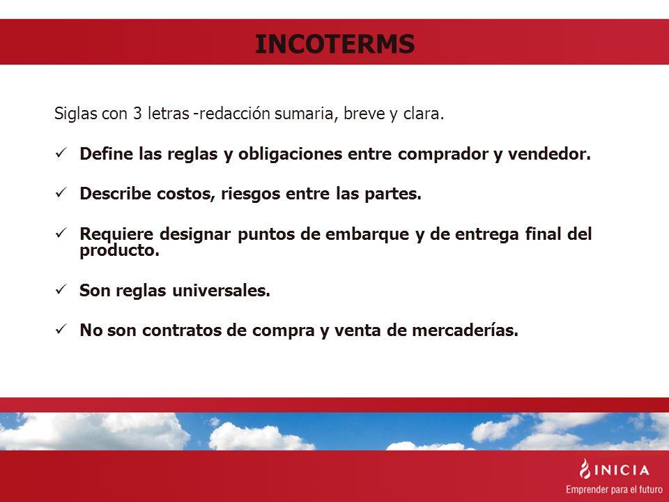 INCOTERMS Siglas con 3 letras -redacción sumaria, breve y clara.