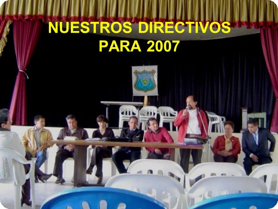 NUESTROS DIRECTIVOS PARA 2007