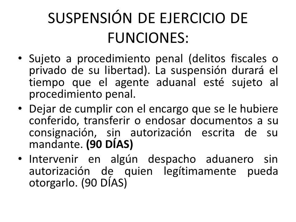 SUSPENSIÓN DE EJERCICIO DE FUNCIONES: