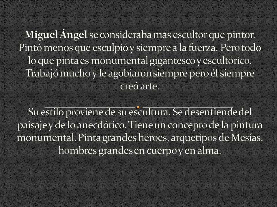 Miguel Ángel se consideraba más escultor que pintor