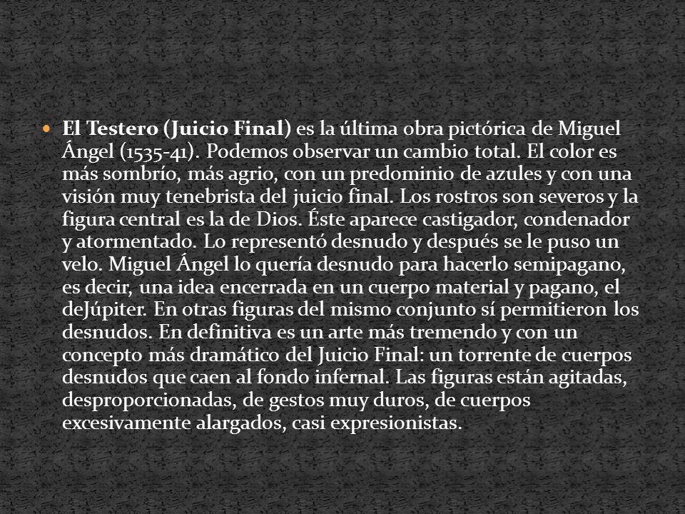 El Testero (Juicio Final) es la última obra pictórica de Miguel Ángel (1535-41).