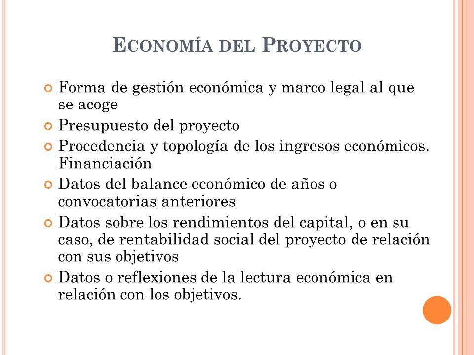Economía del Proyecto Forma de gestión económica y marco legal al que se acoge. Presupuesto del proyecto.