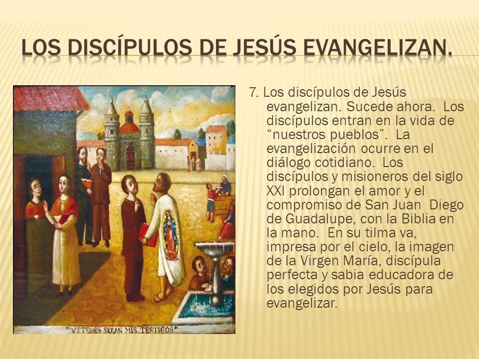 Los discípulos de Jesús evangelizan.