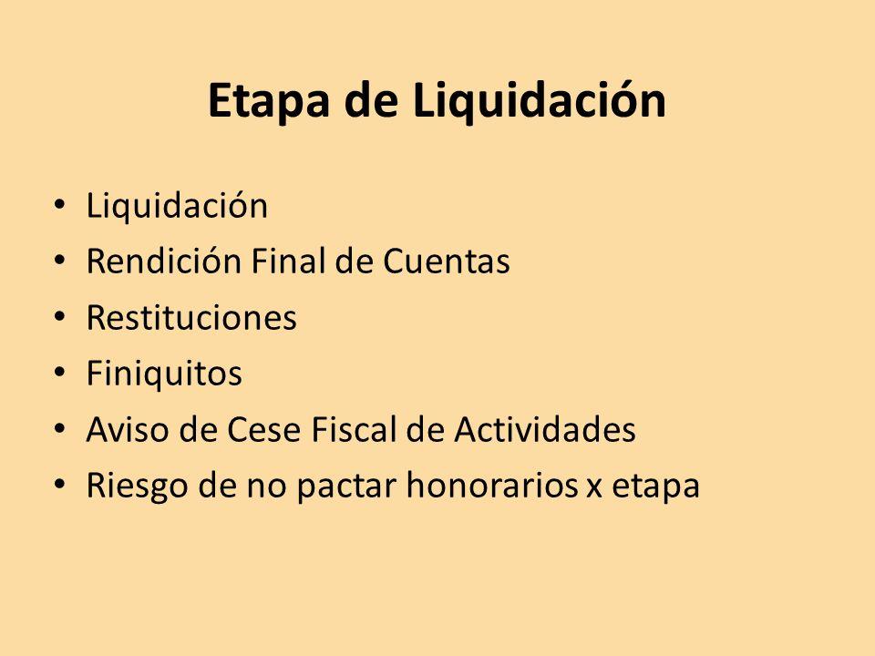Etapa de Liquidación Liquidación Rendición Final de Cuentas