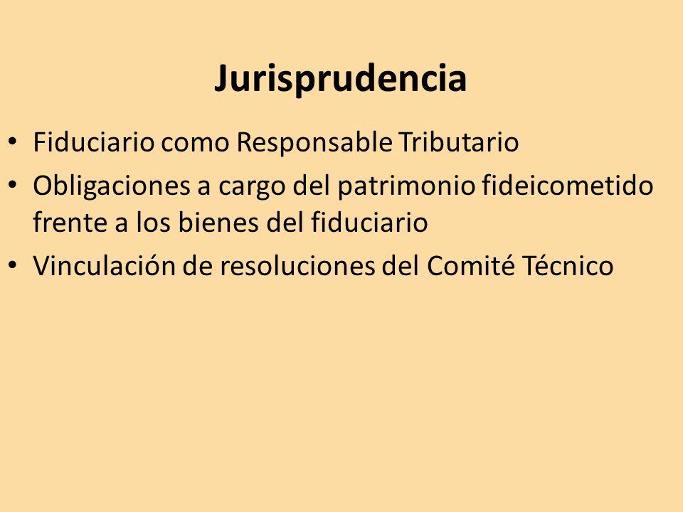 Jurisprudencia Fiduciario como Responsable Tributario