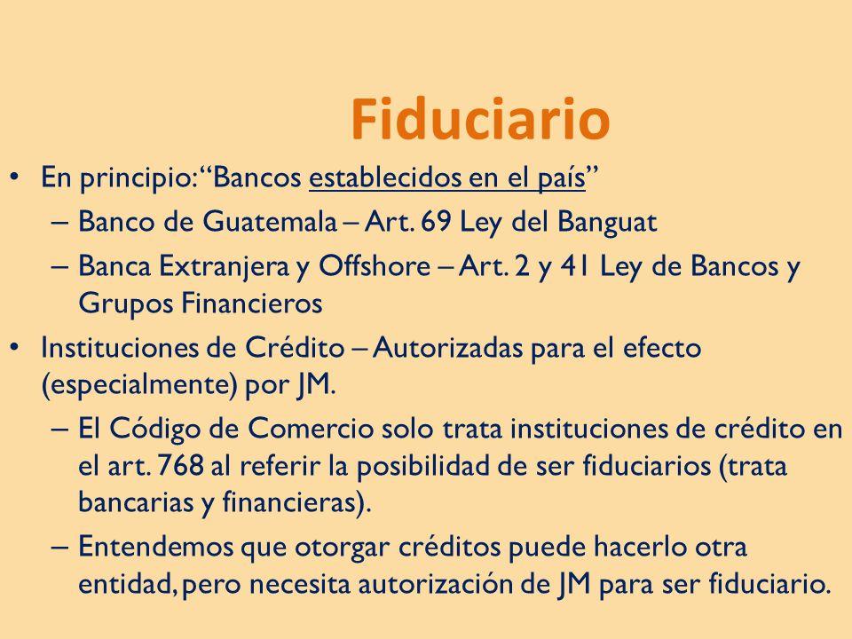 Fiduciario En principio: Bancos establecidos en el país