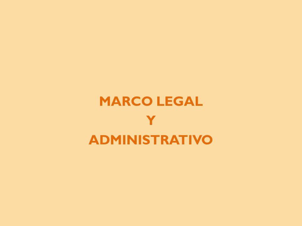 MARCO LEGAL Y ADMINISTRATIVO