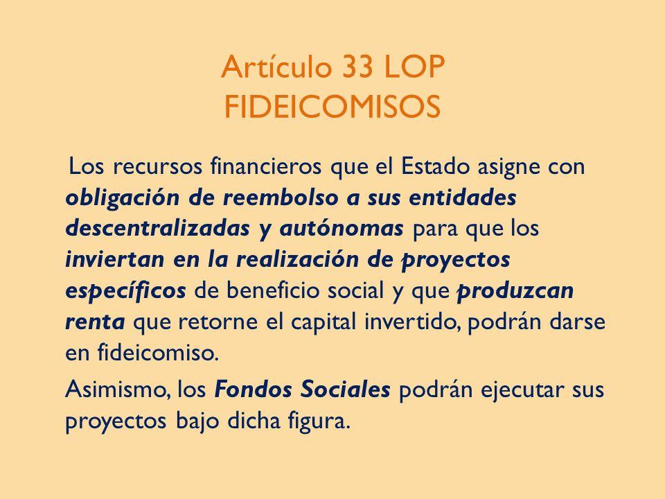 Artículo 33 LOP FIDEICOMISOS