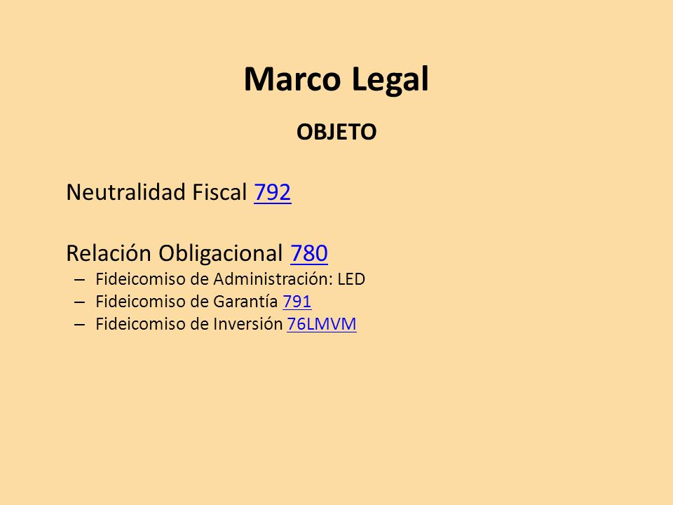 Marco Legal OBJETO Neutralidad Fiscal 792 Relación Obligacional 780