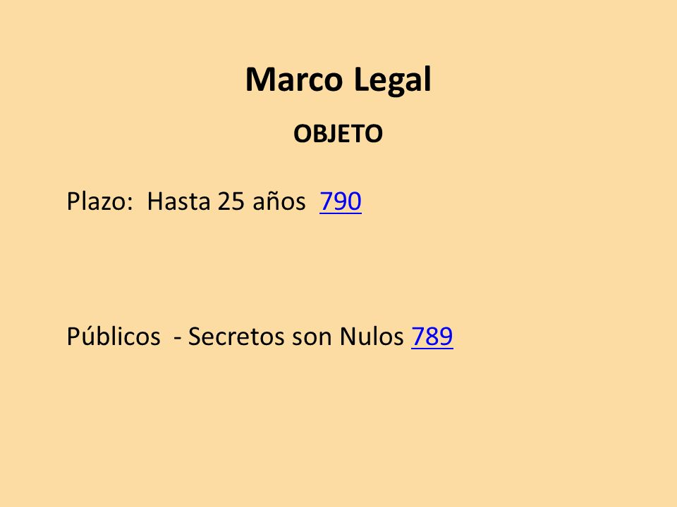 OBJETO Plazo: Hasta 25 años 790 Públicos - Secretos son Nulos 789