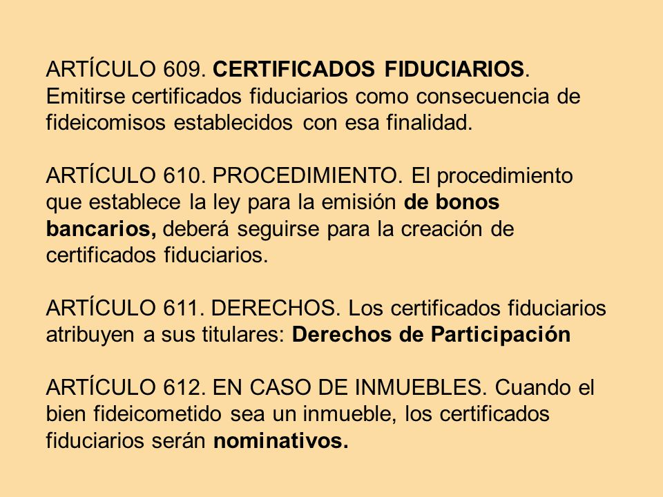 ARTÍCULO 609. CERTIFICADOS FIDUCIARIOS