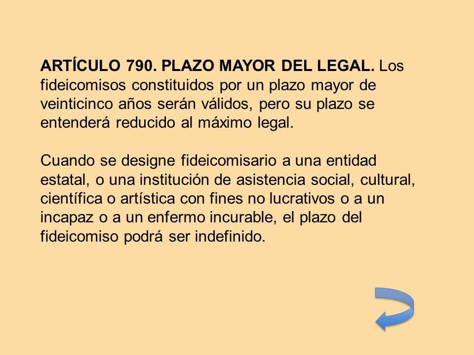ARTÍCULO 790. PLAZO MAYOR DEL LEGAL