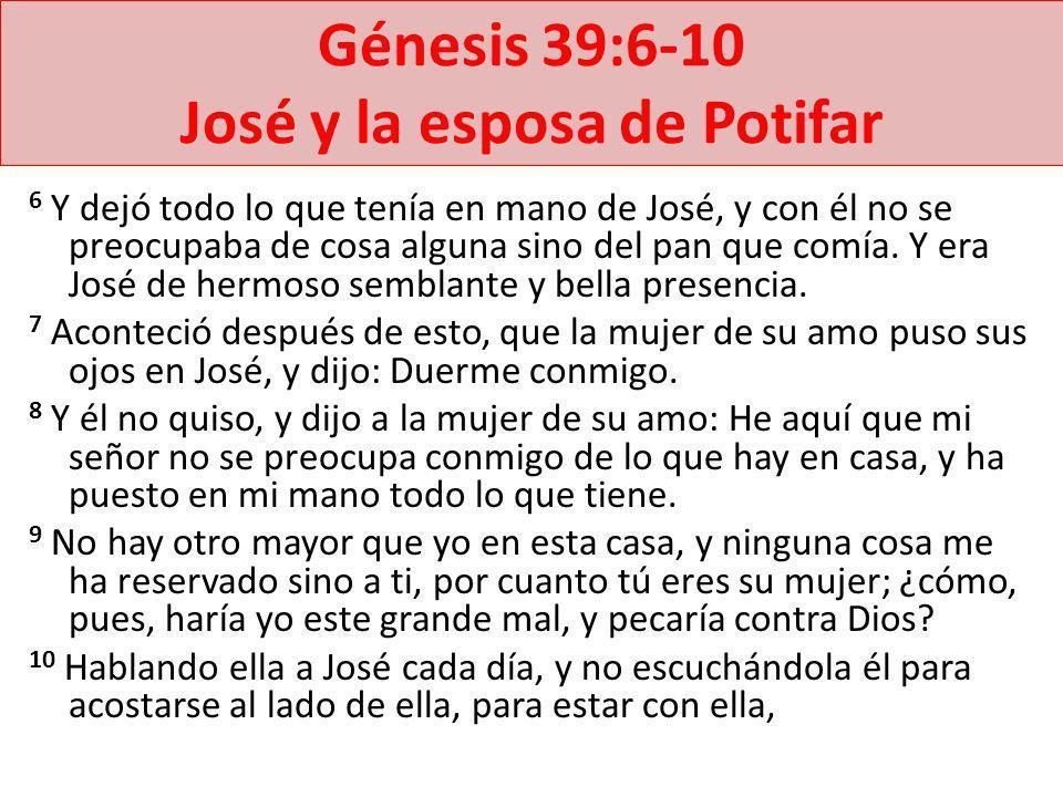 Génesis 39:6-10 José y la esposa de Potifar
