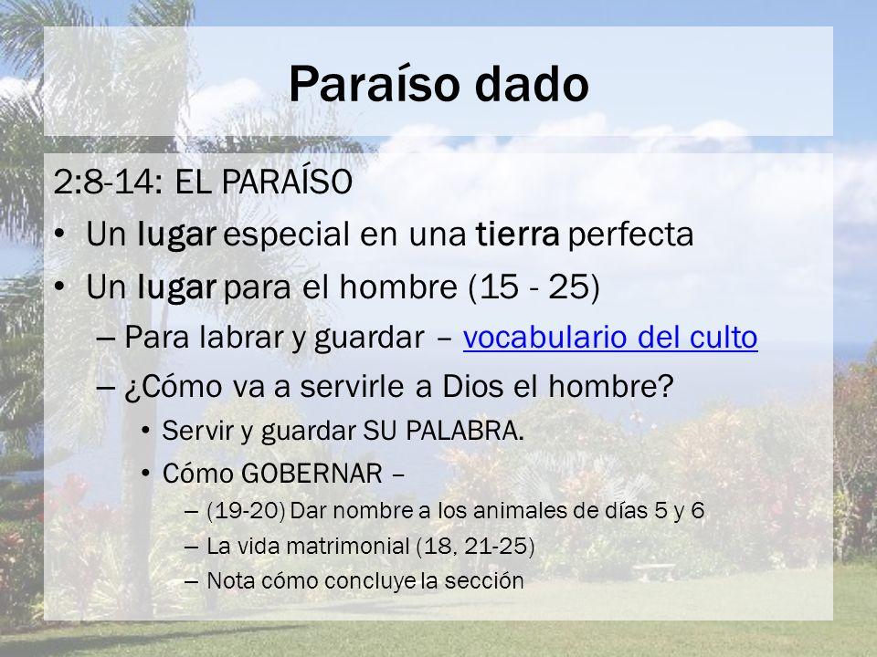 Paraíso dado 2:8-14: EL PARAÍSO