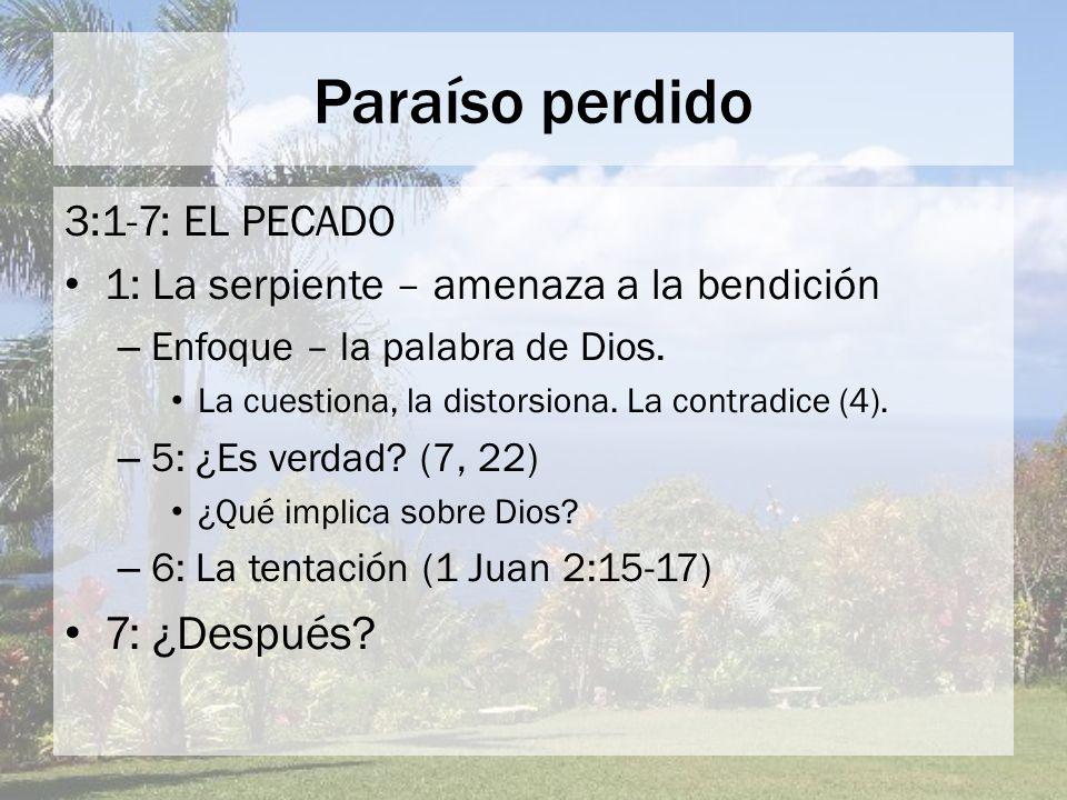 Paraíso perdido 7: ¿Después 3:1-7: EL PECADO