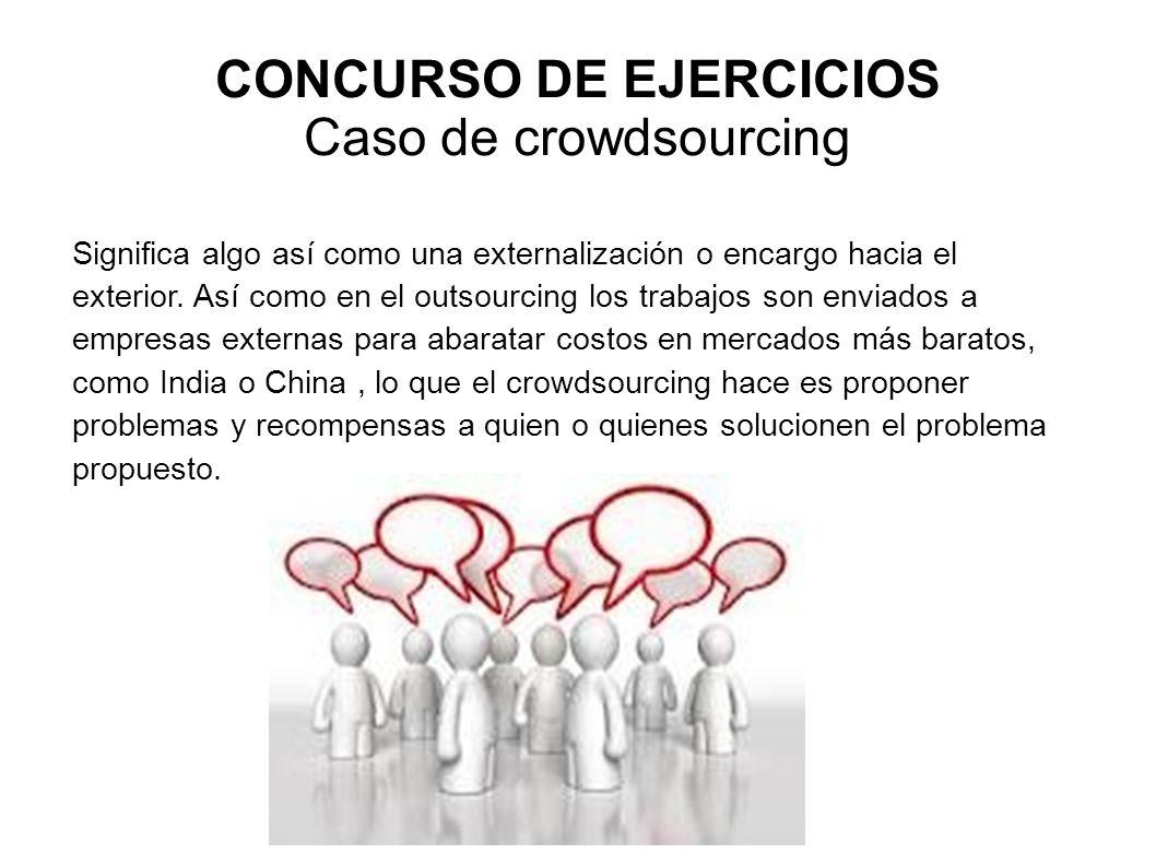 CONCURSO DE EJERCICIOS Caso de crowdsourcing