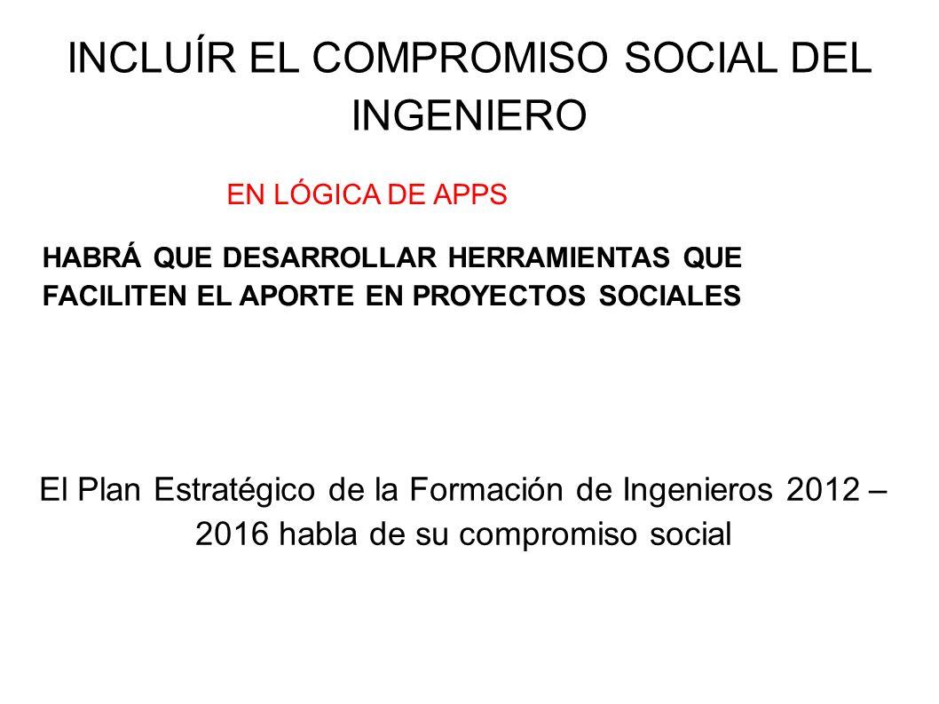 INCLUÍR EL COMPROMISO SOCIAL DEL INGENIERO