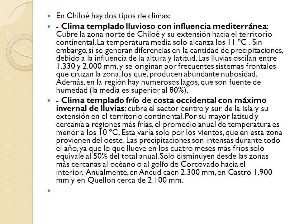 En Chiloé hay dos tipos de climas:
