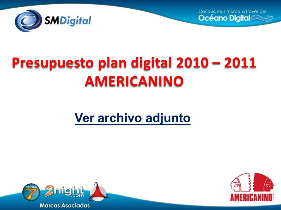 Presupuesto plan digital 2010 – 2011 AMERICANINO