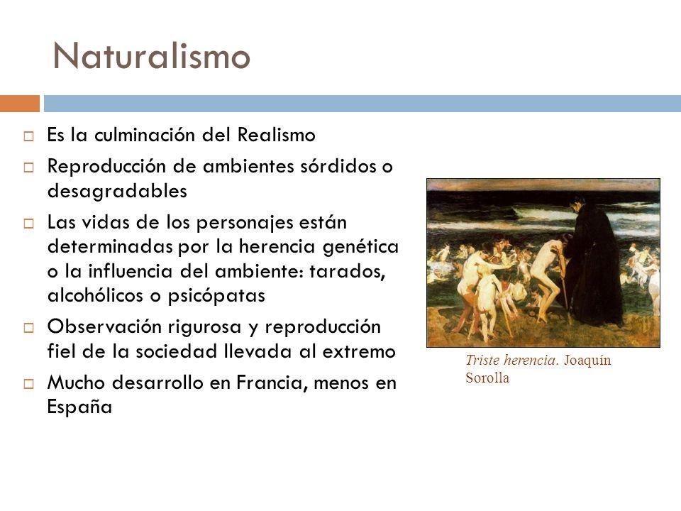Naturalismo Es la culminación del Realismo