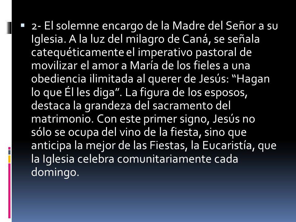 2- El solemne encargo de la Madre del Señor a su Iglesia