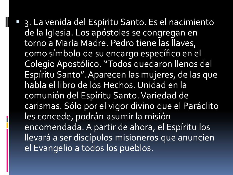 3. La venida del Espíritu Santo. Es el nacimiento de la Iglesia