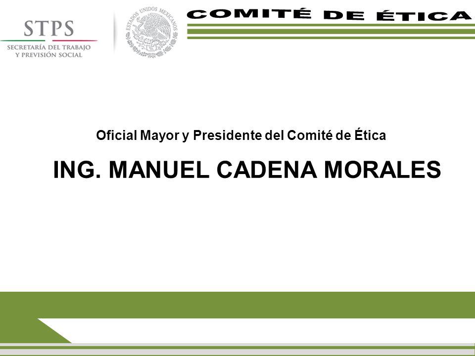 Oficial Mayor y Presidente del Comité de Ética