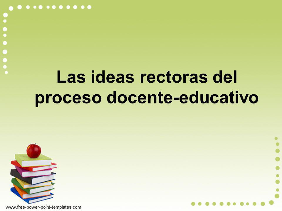 Las ideas rectoras del proceso docente-educativo