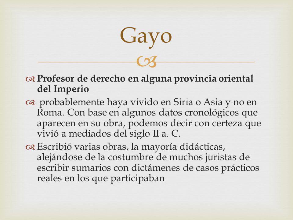 Gayo Profesor de derecho en alguna provincia oriental del Imperio