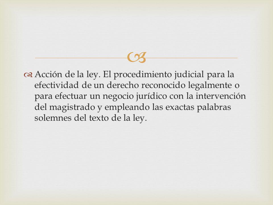 Acción de la ley.