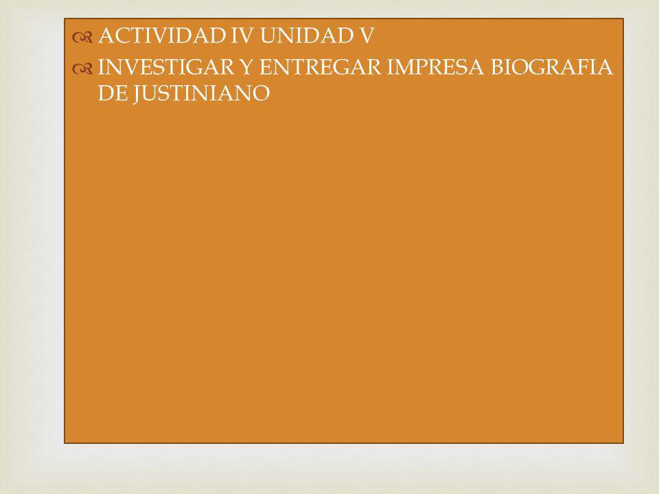 ACTIVIDAD IV UNIDAD V INVESTIGAR Y ENTREGAR IMPRESA BIOGRAFIA DE JUSTINIANO