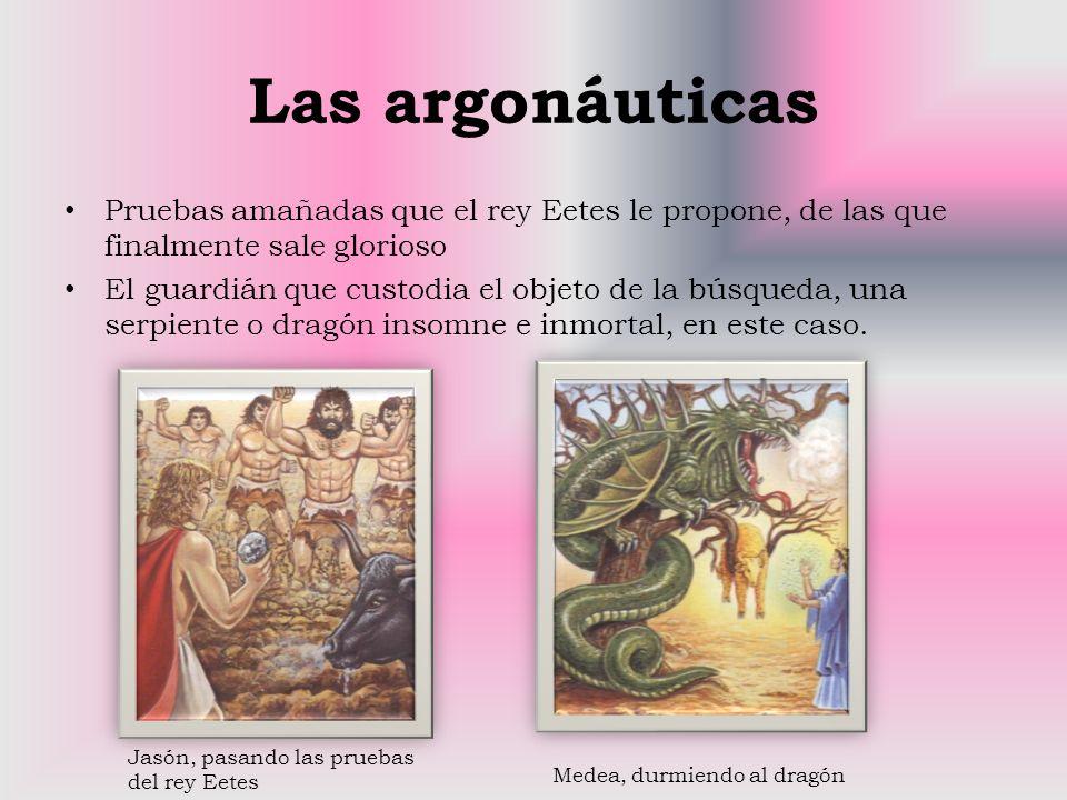 Las argonáuticas Pruebas amañadas que el rey Eetes le propone, de las que finalmente sale glorioso.