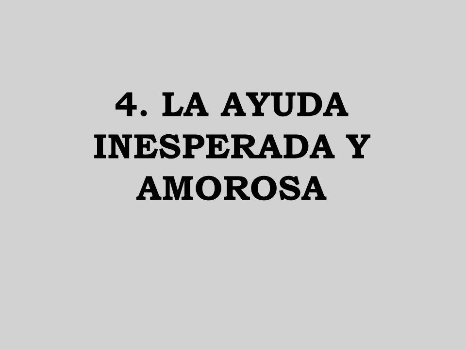 4. LA AYUDA INESPERADA Y AMOROSA