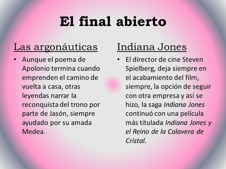El final abierto Las argonáuticas Indiana Jones