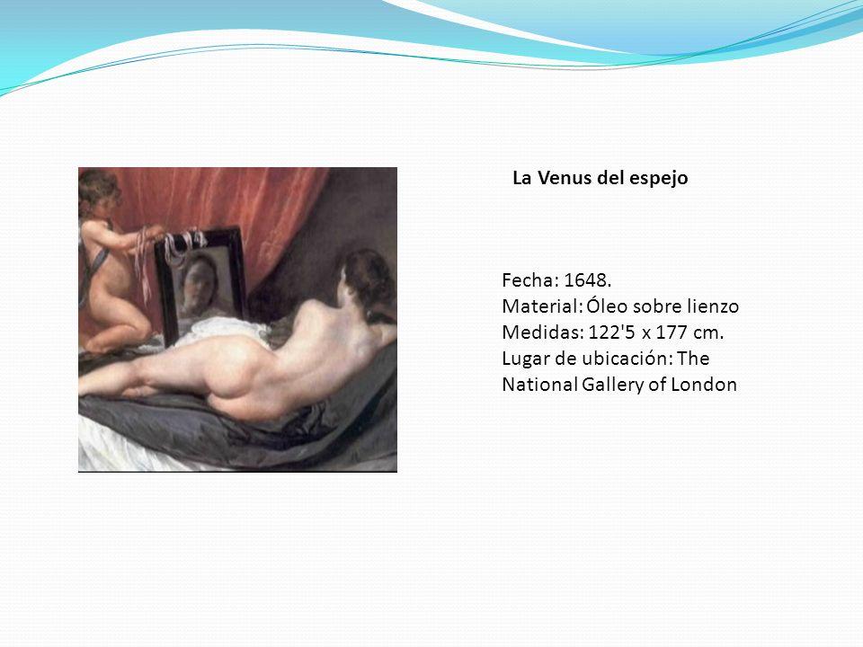 La Venus del espejo Fecha: 1648. Material: Óleo sobre lienzo.