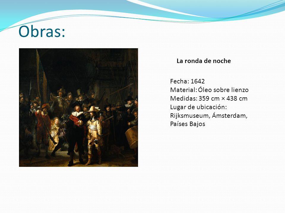 Obras: La ronda de noche Fecha: 1642 Material: Óleo sobre lienzo