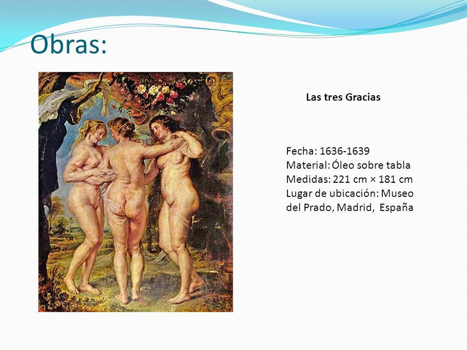 Obras: Las tres Gracias Fecha: 1636-1639 Material: Óleo sobre tabla