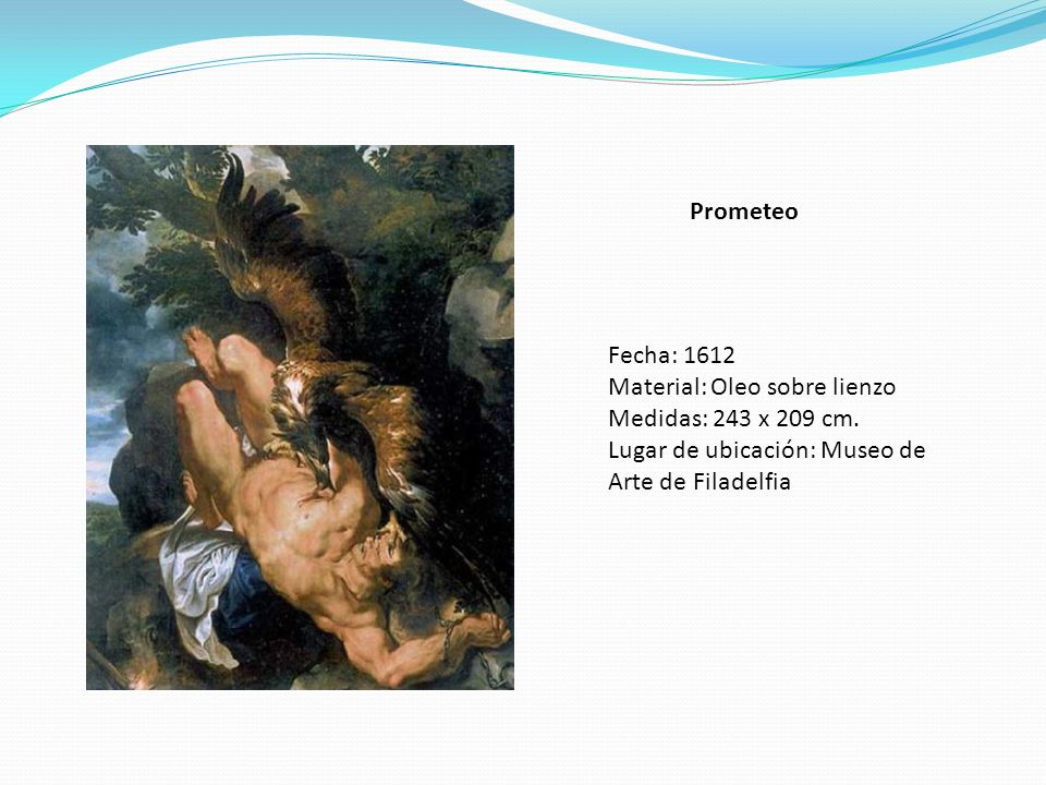 Prometeo Fecha: 1612. Material: Oleo sobre lienzo.