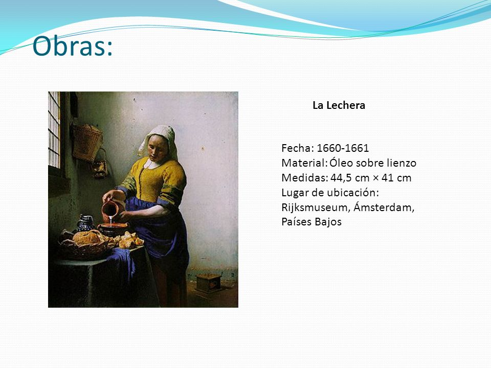 Obras: La Lechera Fecha: 1660-1661 Material: Óleo sobre lienzo