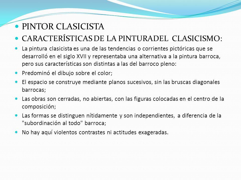 PINTOR CLASICISTA CARACTERÍSTICAS DE LA PINTURADEL CLASICISMO: