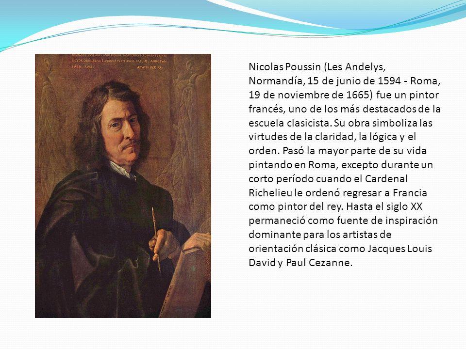 Nicolas Poussin (Les Andelys, Normandía, 15 de junio de 1594 - Roma, 19 de noviembre de 1665) fue un pintor francés, uno de los más destacados de la escuela clasicista.